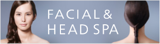 FACIAL&HEAD SPA
